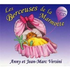 Anny et Jean-Marc Versini Les berceuses de la marmotte 1 et 2