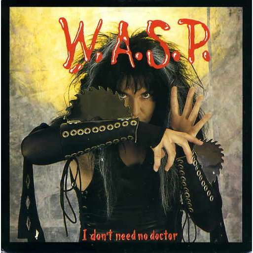 WASP i don't need no doctor / widowmaker