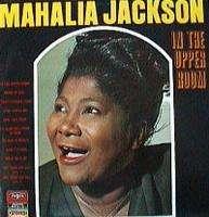MAHALIA JACKSON IN THE UPPER ROOM