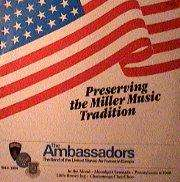 THE AMBASSADORS PRESERVED THE MILLER MUSIC TRADITION