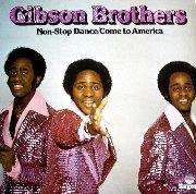 GIBSON BROTHERS NON STOP DANCE / COME TO AMERICA