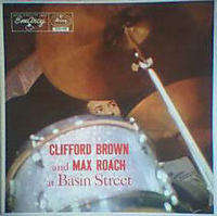 CLIFFORD BROWN & MAX ROACH AT BASIN STREET