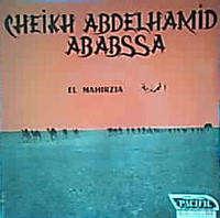 CHEIKH ABDELHAMID ABABSSA EL MAHIRZIA  ( 1ère et 2è partie )