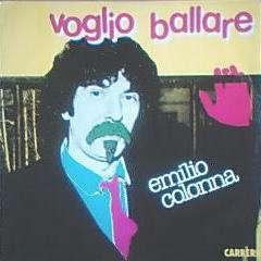 EMILIO COLONNA VOGLIO BALLARE  / BAMBOLA