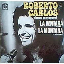 ROBERTO CARLOS LA VENTANA / LA MONTANA