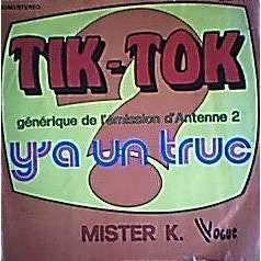 MISTER K TIK-TOK  ( Générique de l'émission Y'A UN TRUC  SUR A2)