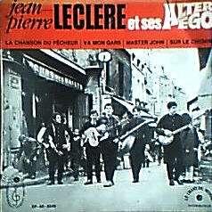 JEAN PIERRE LECLERE et ses ALTER EGO La Chanson Du Pêcheur / va mon gars / master John / sur le chemin   ( DEDICACE )