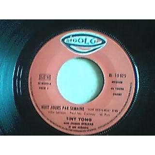TINY YONG HUIT JOURS PAR SEMAINE / LE TIGRE   ( juke box )