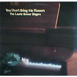 laurie bower singers You Don't Bring Me Flowers