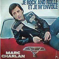 marc charlan JE ROCK AND ROLLE ET JE M'ENVOLE  / LE PETIT CYGNE