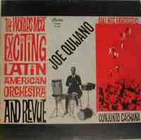 Joe Quijano & his Conjunto Cachana The world's most exciting Latin American orchestra & revue