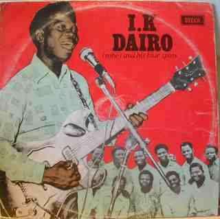 I.K. Dairo and His Blue Spots - I.K. Dairo M.B.E.