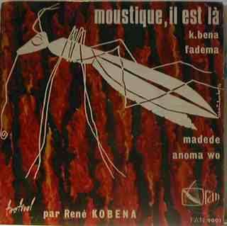 RENE KOBENA Moustique, il est là / K. Bena / Fadema / Madede / Anoma wo
