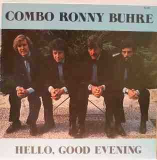 Combo Ronny Buhre Hello , good evening