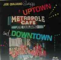 QUIJANO , Joe Swings uptown & downtown