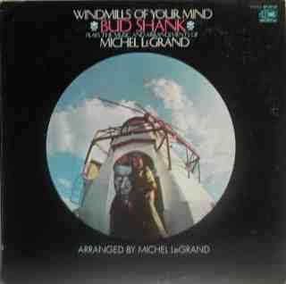 SHANK , BUD & LEGRAND , MICHEL - Windmills of your mind - LP