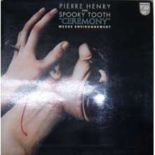 pierre henry et spooky tooth ceremony