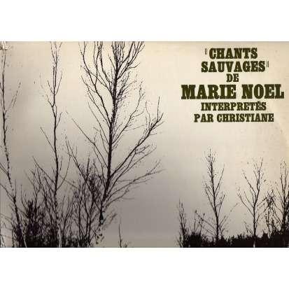 Christiane Oriol Chants sauvages de Marie Noel