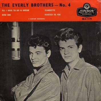 The Everly Brothers All I have to do is dream - Claudette - Bird dog - Devoted to you