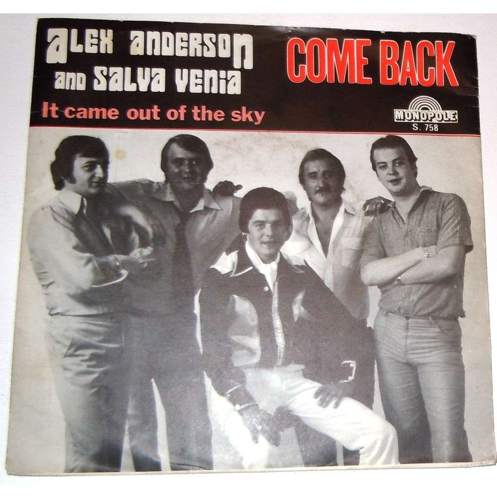 alex anderson and salva venia come back/it came out of the sky