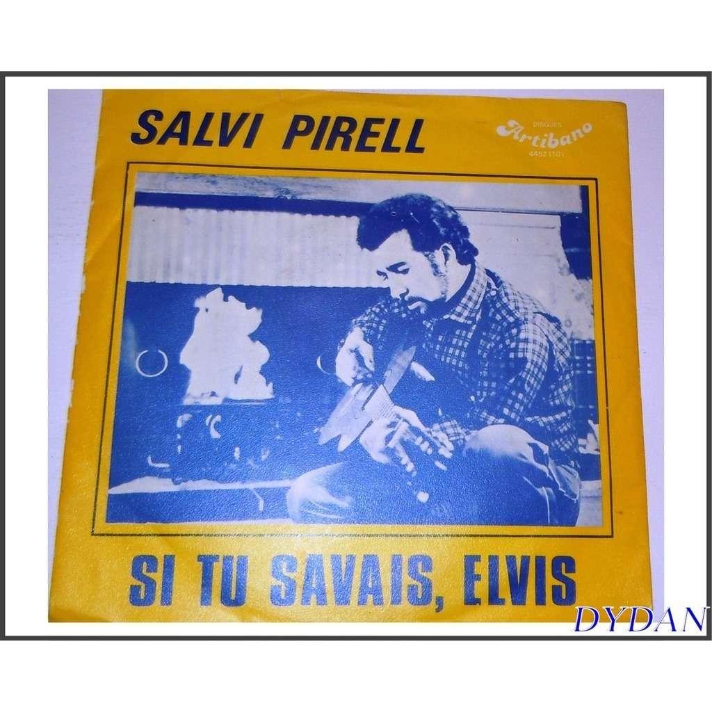 salvi pirell si tu savais Elvis  /  que le jour est long