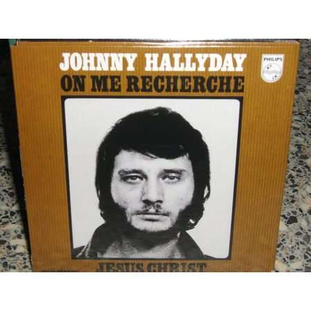 johnny hallyday .on me recherche/ jesus christ