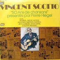 SCOTTO VINCENT 50 ans de chansons présentés par Pierre Hegiel