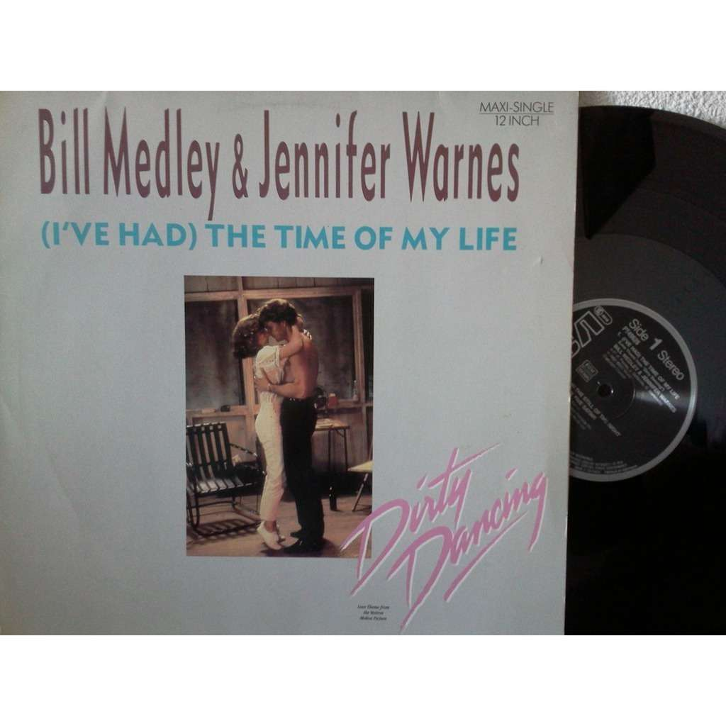 I\'ve had)the time of my life (dirty dancing) by Bill Medley And ...