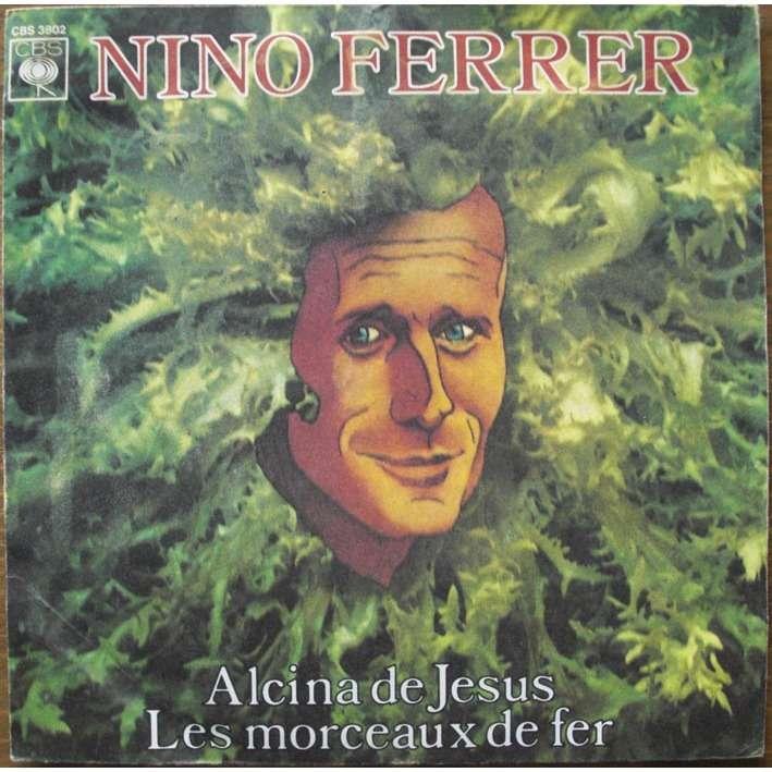 Nino Ferrer Alcina De Jesus / les morceaux de fer