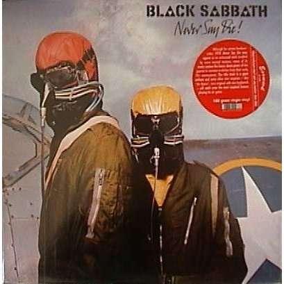 Black Sabbath Never Say Die !
