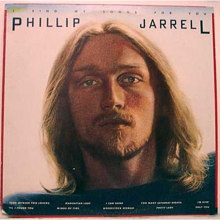 Phillip Jarrell I sing my songs for you
