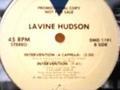 LAVINE HUDSON - Intervention ( main, 7' mix, 12' mix, A cap ) - 12 inch 33 rpm