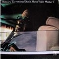 stanley turrentine don 't mess with mr t