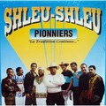 SHLEU-SHLEU - Pionniers, La tradition continue - LP