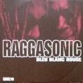 RAGGASONIC - Bleu Blanc Rouge - 12 inch 33 rpm