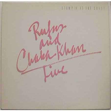 rufus featuring chaka khan Stompin At The Savoy