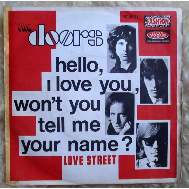 The doors Hello i love you wonu0027t you tell me your name /  sc 1 st  CD and LP & Hello i love you wonu0027t you tell me your name / love street by The ...