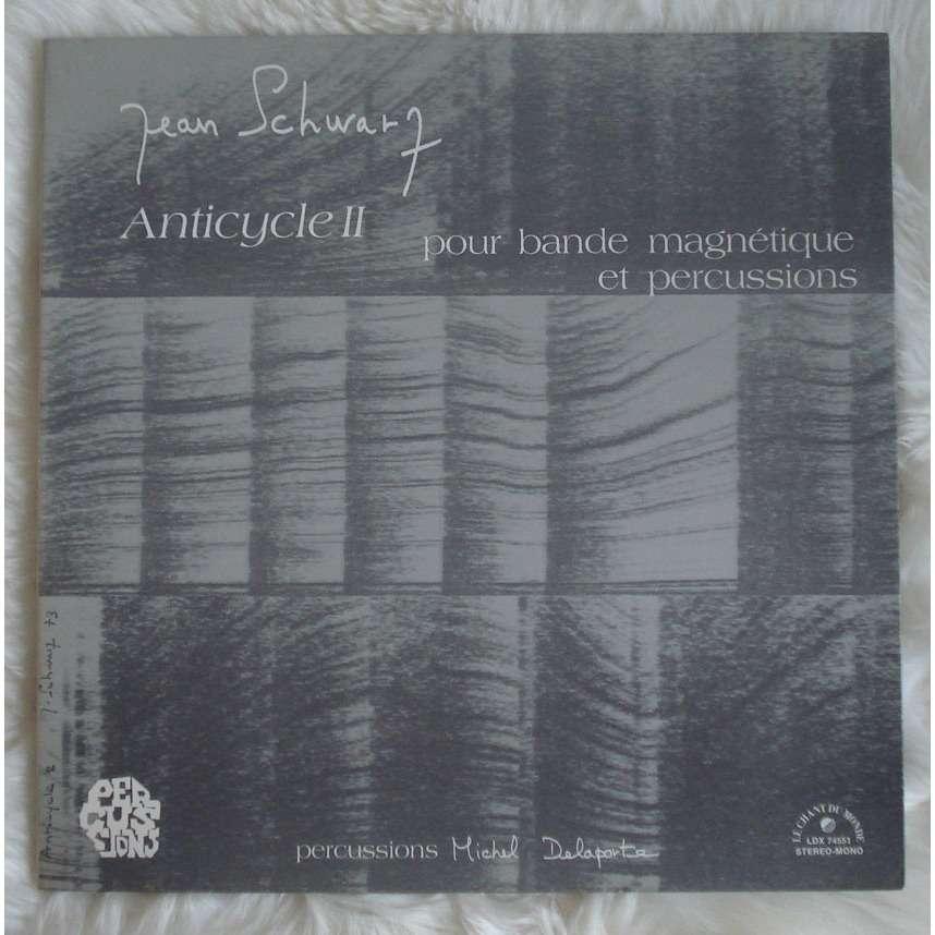 Jean Schwartz Anticycle II (pour bande magnétique et percussions)