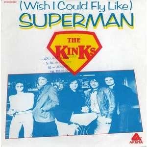 KINKS (THE) ( WISH I COULD FLY LIKE ) SUPERMAN - LOW BUDGET