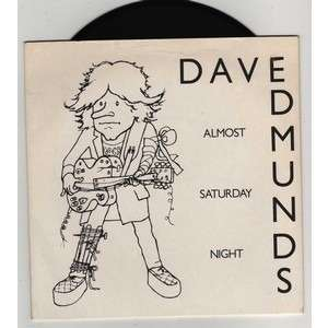 DAVE EDMUNDS ALMOST SATURDAY NIGHT - YOU' LL NEVER GET ME UP