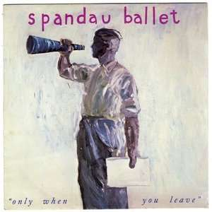 SPANDAU BALLET ONLY WHEN YOU LEAVE - PAINT ME DOWN ( RECORDED LIVE )