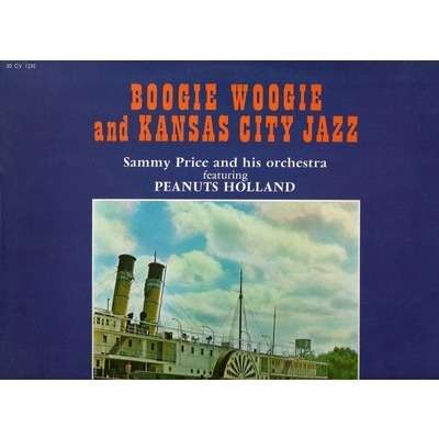 SAMMY PRICE . PEANUTS HOLLAND BOOGIE WOOGIE AND KANSAS CITY JAZZ