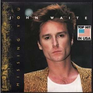 JOHN WAITE . ( EX BABYS . BAD ENGLISH ) MISSING YOU - FOR YOUR LOVE