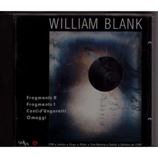 Blank William Fragments I & II / Canti d'Ungaretti / O maggi