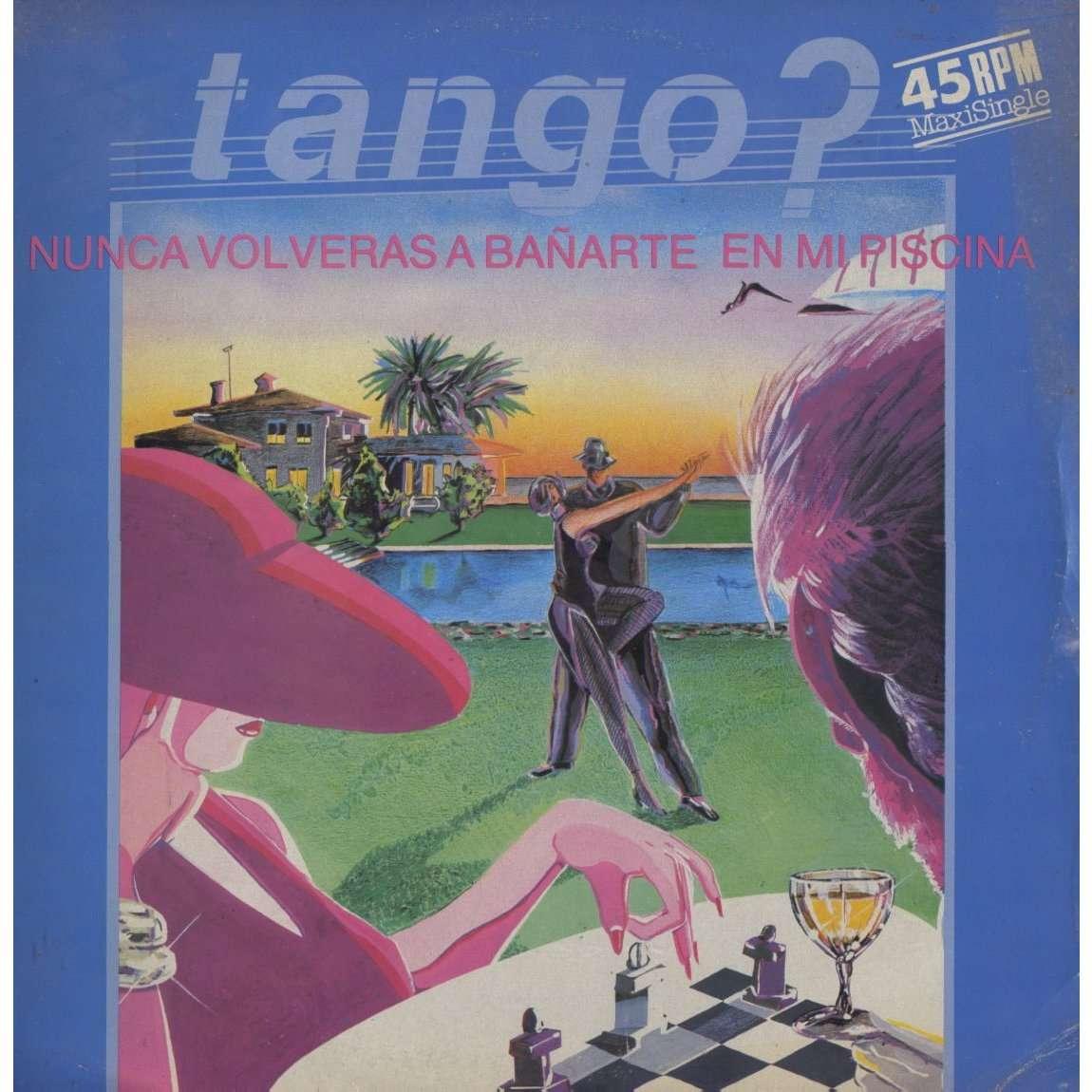 tango nunca volveras a bañarte en mi piscina / tickets para un glamour