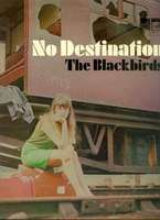 The Blackbirds No Destination