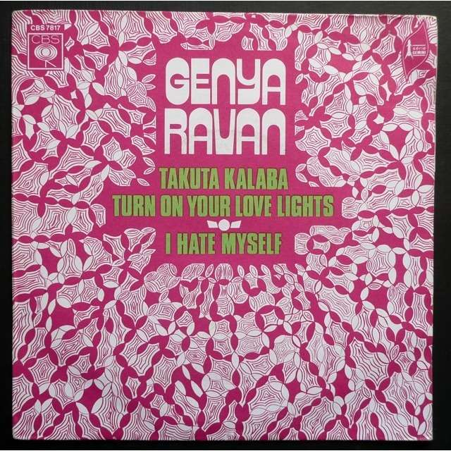 Genya Ravan Takuta kalaba,Turn on your love lights  /  I hate myself (  Psych Soul  )