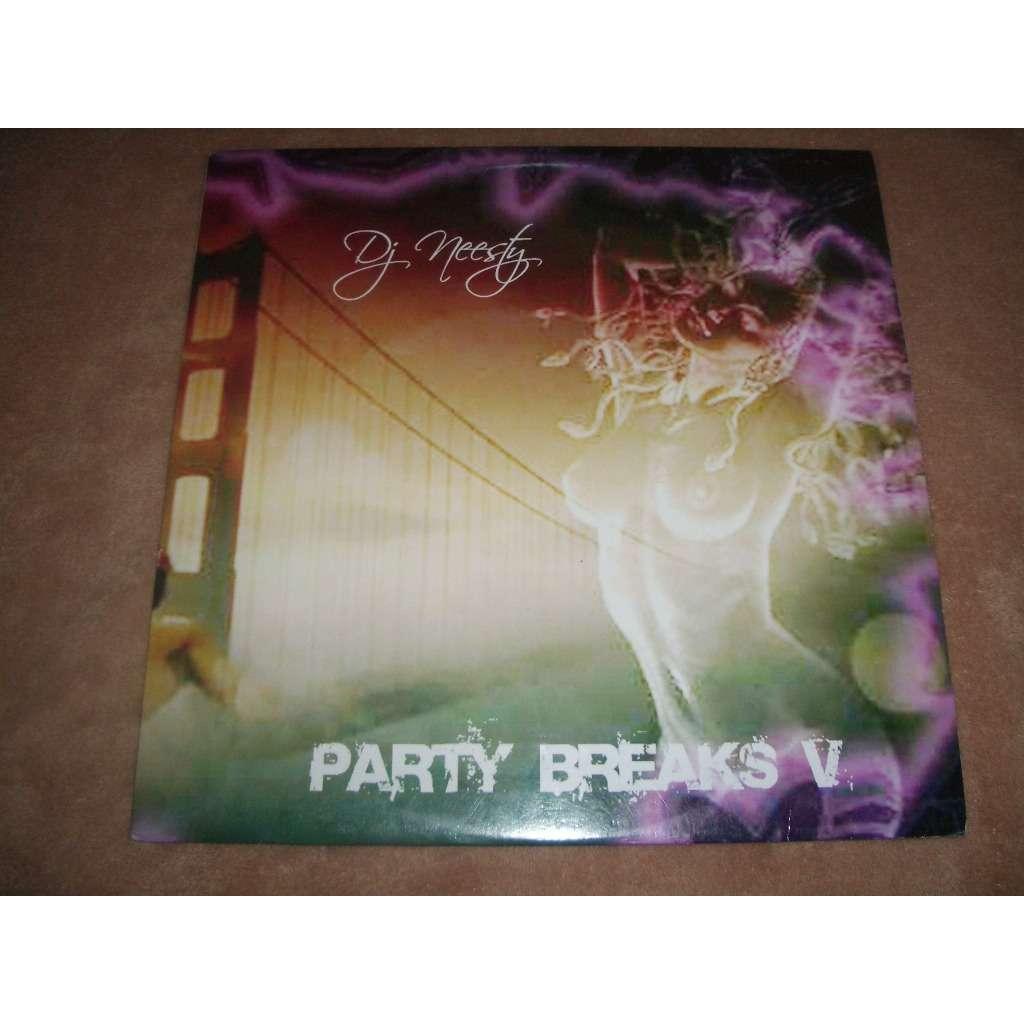 DJ NEESTY party breaks V