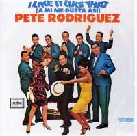 PETE RODRIGUEZ - I Like It Like That (boogaloo) - 33T