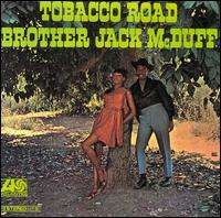 BROTHER JACK MCDUFF - TOBACCO ROAD - 33T